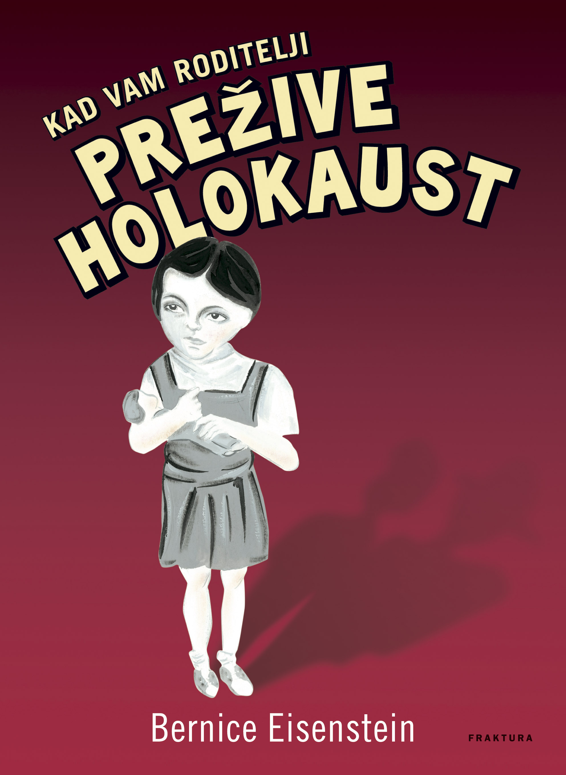 Kad vam roditelji prežive Holokaust