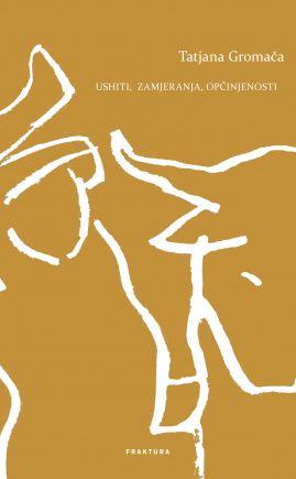 Ushiti, zamjeranja, opčinjenosti