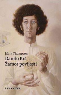 Danilo Kiš. Žamor povijesti